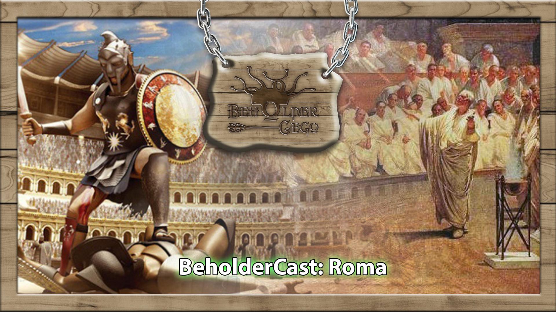 BeholderCast: Roma